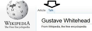 Wikipedia's Gustave Whitehead page is constantly under attack.