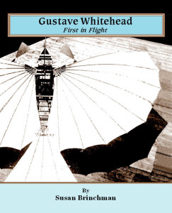 """Gustave Whitehead: First in Flight"" book cover"